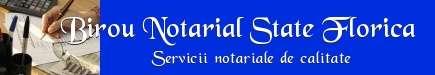 Birou Notarial State Florica - Servicii notariale